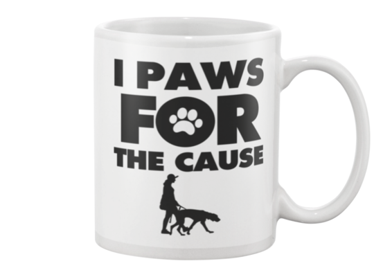 I Paws For The Cause Lady Walking Dog