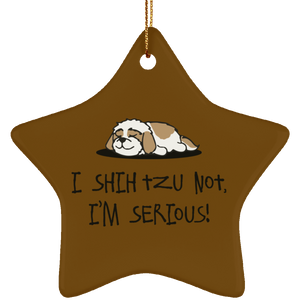 Shih Tzu Not SUBORNS Ceramic Star Ornament