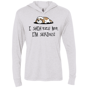 Shih Tzu Not Next Level Unisex Triblend LS Hooded T-Shirt