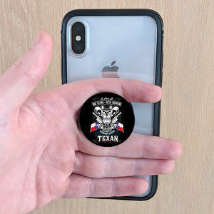 I Am A BBQ Eating Beer Drinking Texan Phone Pop Grips