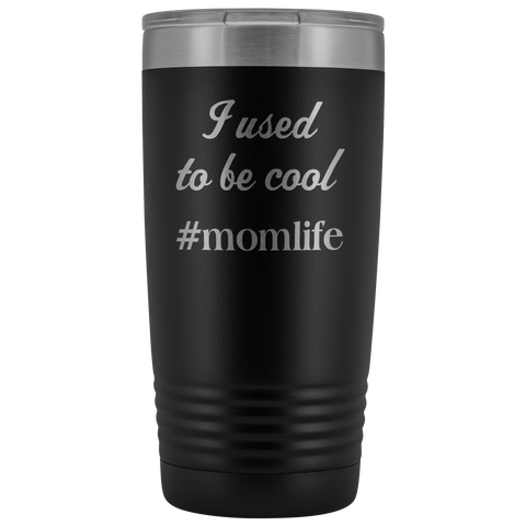 I Used To Be Cool Momlife 20oz Tumbler