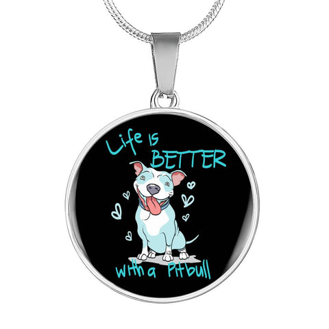 Life Is Better With A Pit Bull Necklace With Pendant
