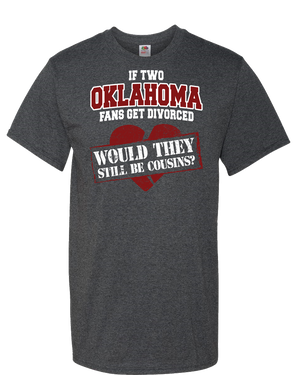 If Two Oklahoma Fans Get Divorced Adult Unisex T-Shirt