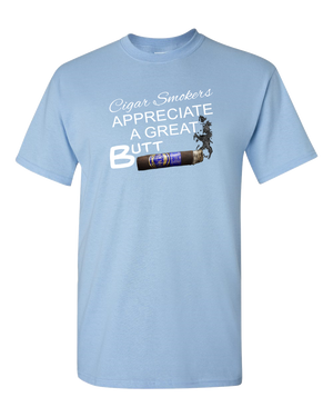Cigar Smokers Appreciate A Good Butt Adult Unisex T-Shirt