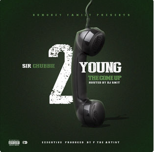 Sir Chubbie & Dj Smit - 2 Phone Young the Come Up