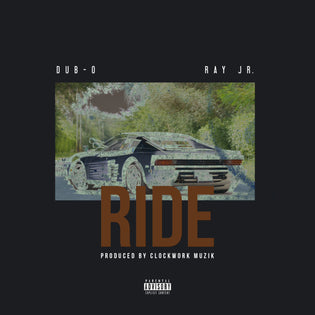 Dubo ft. Ray Jr - Ride (Prod. by Clockwork Muzik)