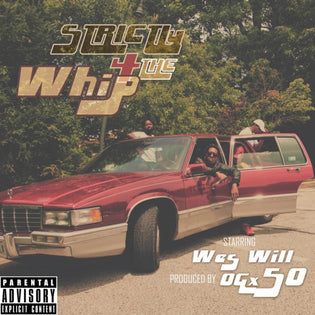 Wes Will - Strictly 4 The Whip (Prod. by OGx50)