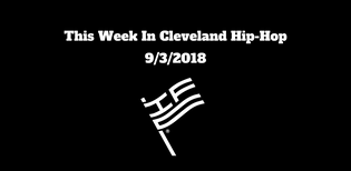 This Week In Cleveland Hip-Hop (9/3/18)