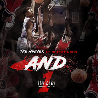 Tre Hoover ft. Dutch Da Don- And1