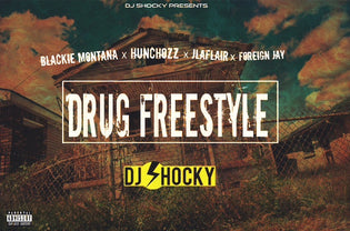 Blackie Montana, Hunchozzy, JLaflair & Foreign Jay - Drug Freestyle