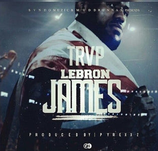Trvp - Lebron James (Prod. by Pyrexxz Bunkin)