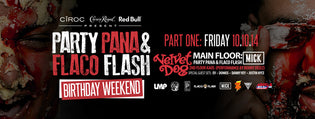 Party Pana & Flaco Flash Birthday Party This Weekend (10/10 & 10/11)