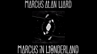 Marcus Alan Ward - Marcus In Wonderland (Promo Video)
