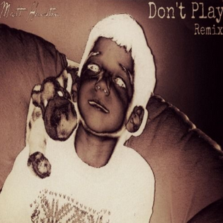 Matt Houston - Don't Play Remix