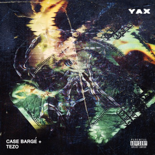 Case Barge Ft. Tezo - YAX