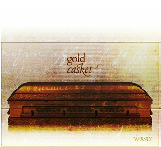 WRAY - Gold Casket