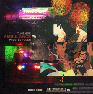 Yung Heir - Ambulance (Hosted by DJ Smit)