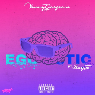 Venny Gorgeous ft. Ray Jr. - Egotistic