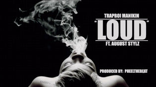 TrapBoi Manikin ft. August Stylz - Loud