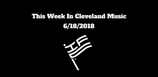This Week In Cleveland Hip-Hop (6/18/18)