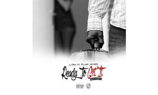 L Dro ft. Plane Jaymes - Ready To Get It