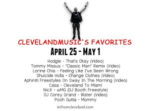 #ClevelandMusic's Favorites (April 25 - May 1st)