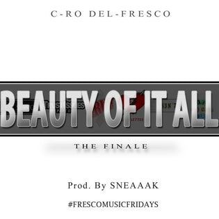 C-Ro Del-Fresco - Beauty Of It All