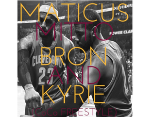 Matthewmaticus ft. Mitto - Bron and Kyrie (CoCo Freestyle)