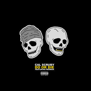 Cal Scruby ft. Redman - Do Or Die