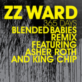 ZZ Ward ft. Asher Roth and King Chip - 365 Days (Blended Babies Remix)