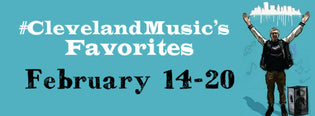 #ClevelandMusic's Favorites (Feb 14-20) [Website Updates Below]