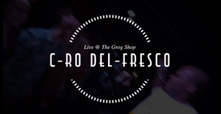 C-Ro Del-Fresco - Grog Shop Recap (Dir. by Scene) (Video)