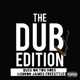 Dub-O - Buss On You Hoes (Lebron James Freestyle)
