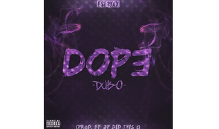 Dub-O – DOPE (Prod. By JP Did This 1)