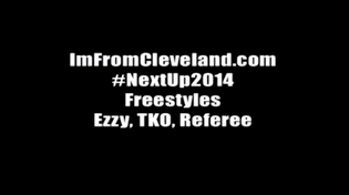 Ezzy, TKO, Referee - Cleveland's Next Up 2014 Freestyle (Video)