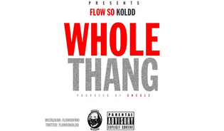 FlowSoKoldd - Whole Thang (Prod. by Gnealz)