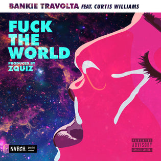 Bankie Travolta ft. Curtis Williams (of Two-9) – Fuck The World