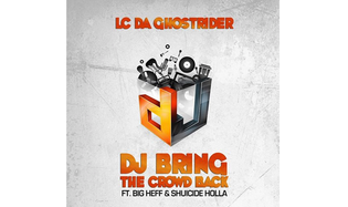 LC DaGhostrider ft. Big Heff & Shuicide Holla - DJ Bring The Crowd Back