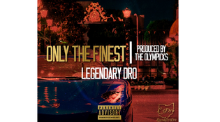 L Dro - Only The Finest (Prod. by The Olympiks)