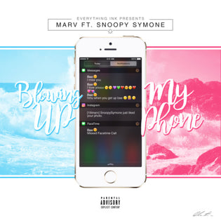 Marv Ft. Snoopy Symone - Blowing Up My Phone