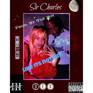 Sir Charles ft. Des - Like It's Nothin