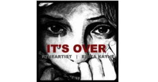 P the Artist ft. Erika Kayne - Its Over