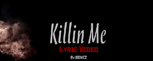 Bonez - Killing Me (Video)