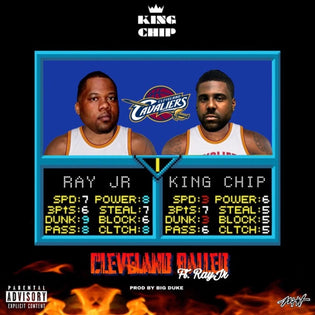 King Chip ft. Ray Jr. - Cleveland Balled (Prod. by Big Duke)