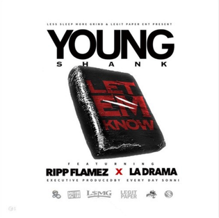 let_em_know_ripp_flamez_drama_young_shank
