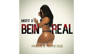MisFit Q ft. Fred Nice, Phaze Jackson & Tae Miles - Bein Real
