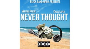 Verified Fresh ft. CasseLayGo - Never Thought