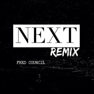 Fred Council - Next (Remix)
