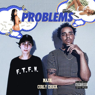 Majik ft. Curly Chuck - Problems (IFC Exclusive)
