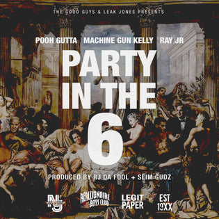 Pooh Gutta ft. Machine Gun Kelly & Ray Jr - Party In The 6